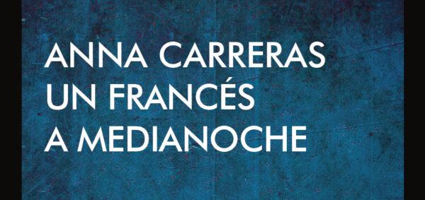 Anna Carreras - Un fracés a medianoche